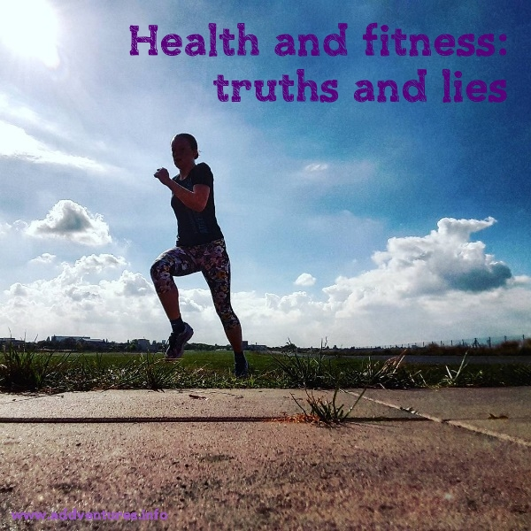 Health and fitness: truths and lies